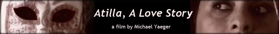 Atilla, A Love Story - a film by Michael Yaeger